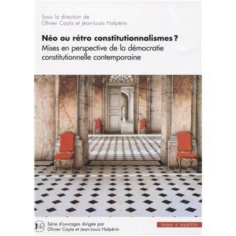 Néo ou rétro constitutionnalismes ? Mises en perspective de la démocratie constitutionnelle contemporaine